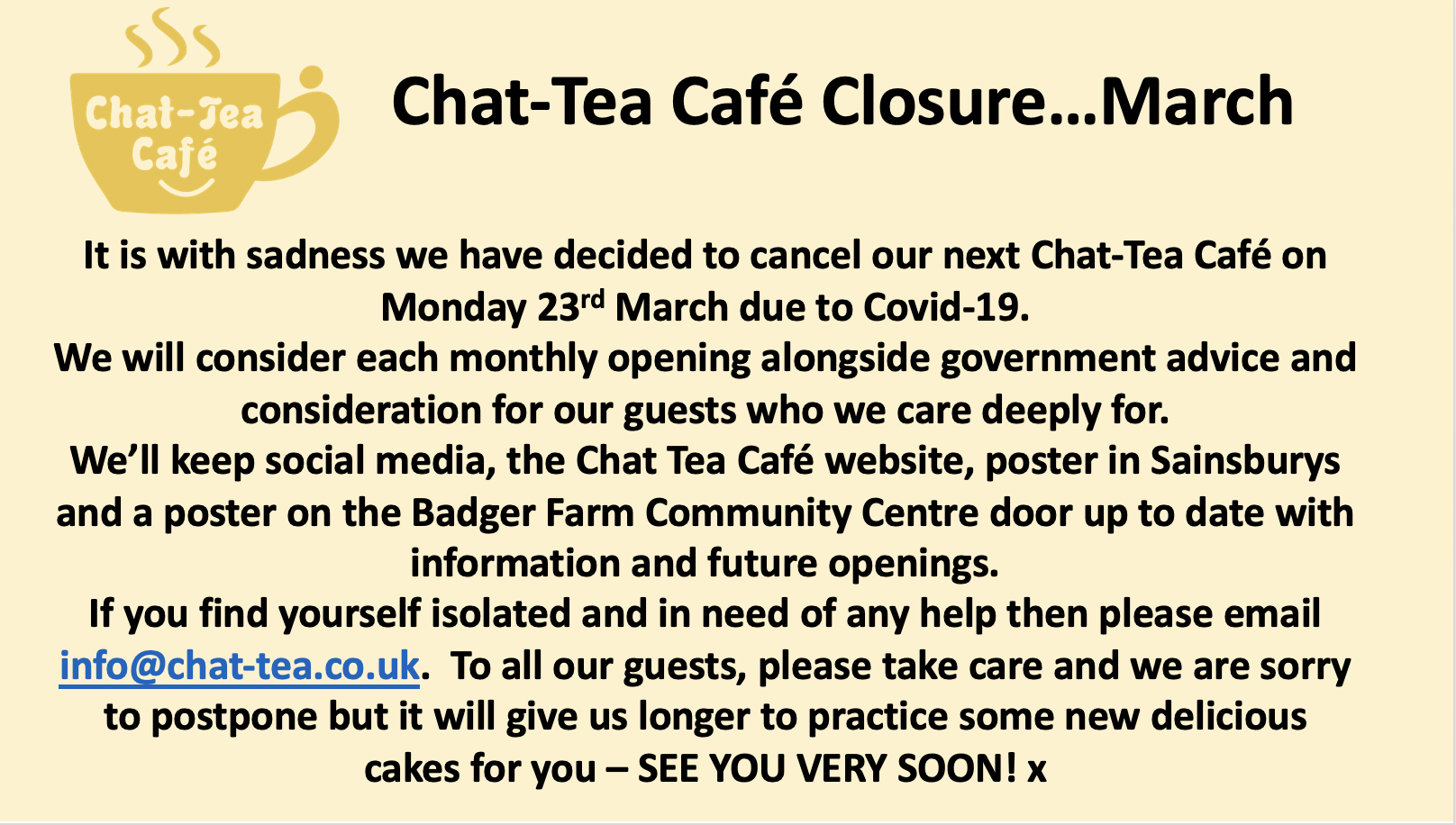 It is with sadness that we have decided to close our next Chat-Tea Café on Monday 23rd MArch due to Covid-19.
