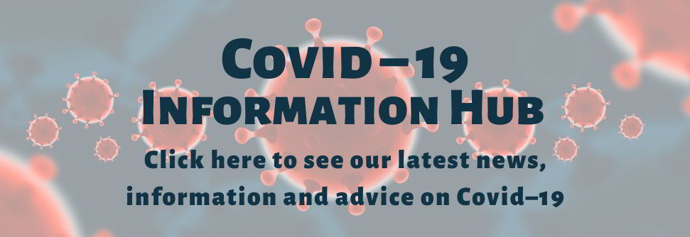 Click here to see our latest news, information and advice on Covid-19